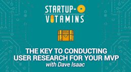 The Key To Conducting User Research for Your MVP